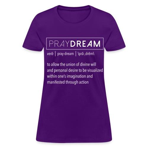 PrayDreams Definition (Women) - Women's T-Shirt