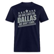 Dallas No One Likes Us T-Shirt | Spreadshirt