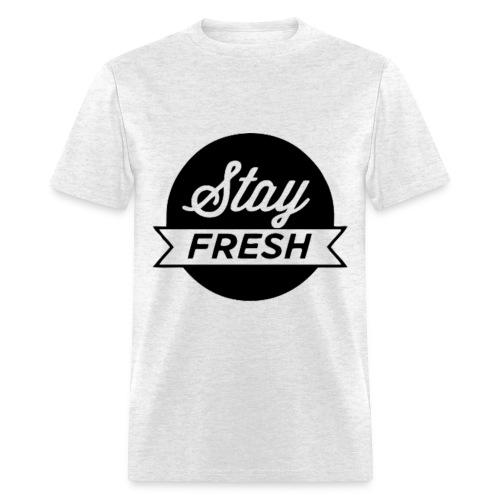 Stay Fresh - Men's T-Shirt