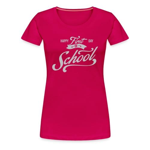 1st Day of School - Women's Premium T-Shirt