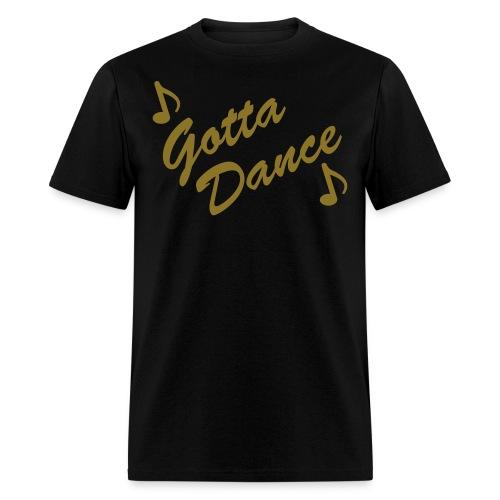 Gotta Dance T Mens - Men's T-Shirt