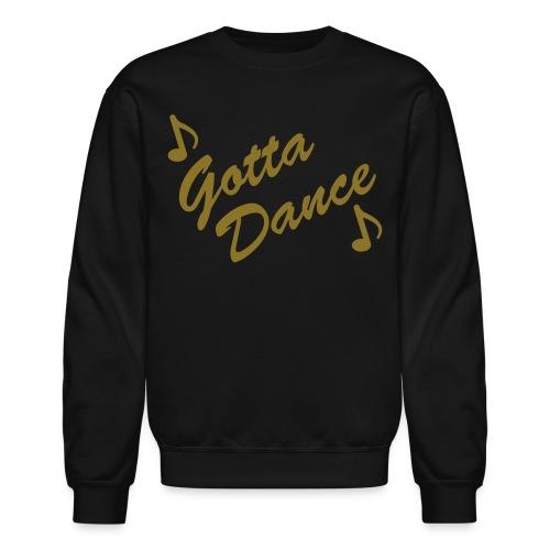 Gotta Dance sweatshirt - Crewneck Sweatshirt