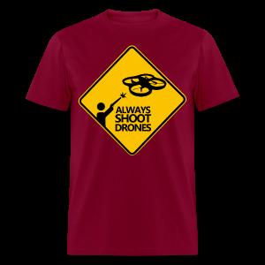Always Shoot Drones - Men's T-Shirt