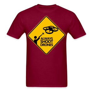 Always Shoot Drones - Men's T-Shirt
