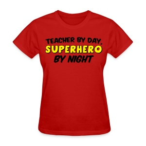 Teacher and Superhero Womens yellow - Women's T-Shirt