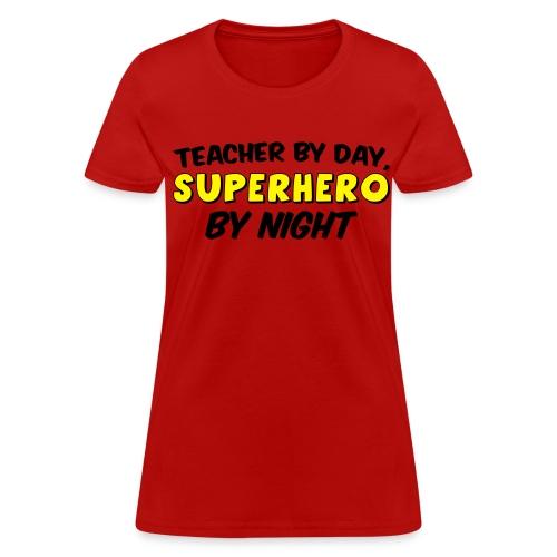 Teacher and Superhero Womens yellow - Women's T-Shirt