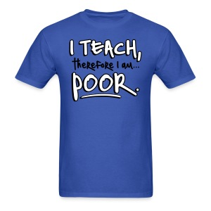 Teach therefore poor Mens light - Men's T-Shirt