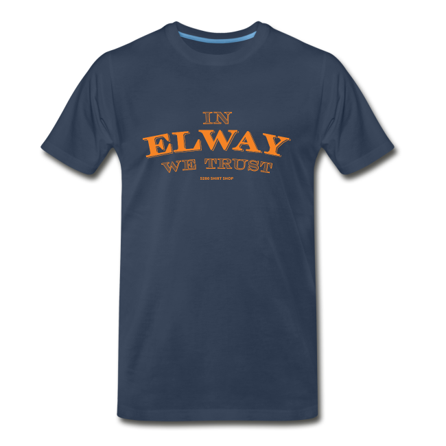 In Elway We Trust - Mens - Big And Tall T-Shirt - OP