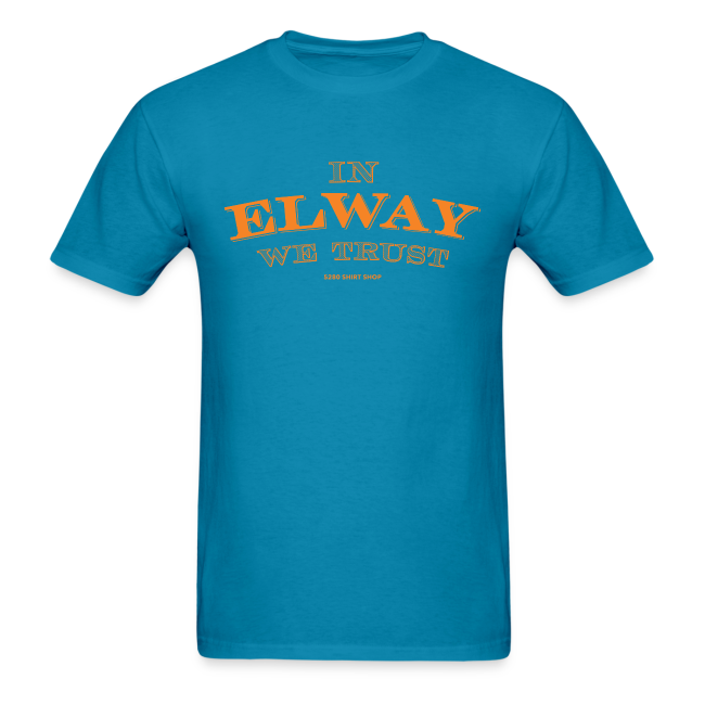In Elway We Trust - Mens - T-Shirt - OP