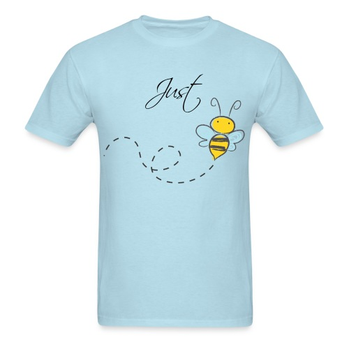 Just Be - Men's T-Shirt