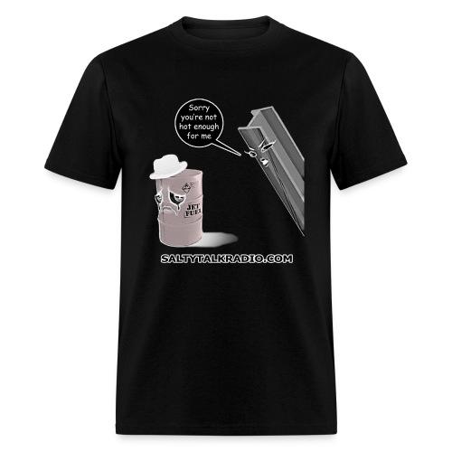 Not Hot Enough - Men's T-Shirt
