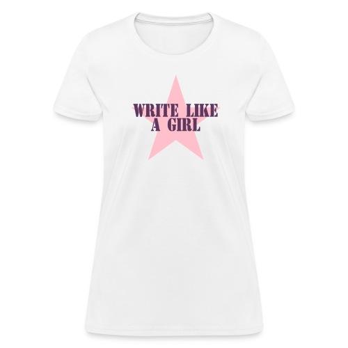 Write Like A Girl (White) - Women's T-Shirt