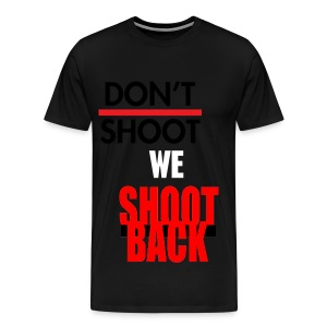 We Shoot Back - Men's Premium T-Shirt