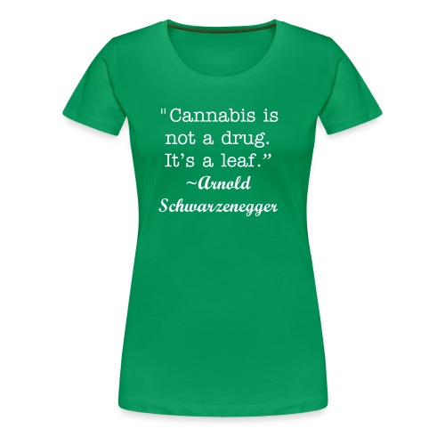 Schwarzengger on Cannabis - Women's Premium T-Shirt