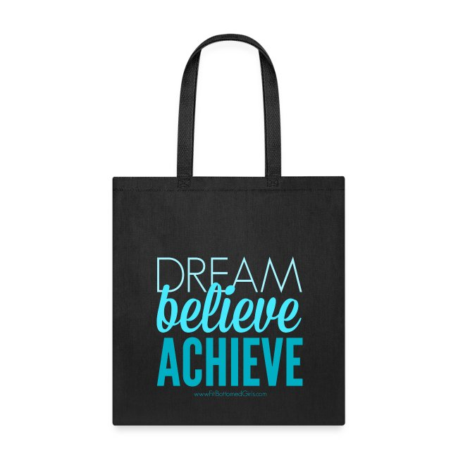 """Dream, Believe, Achieve"" Tote (with FBG link)"
