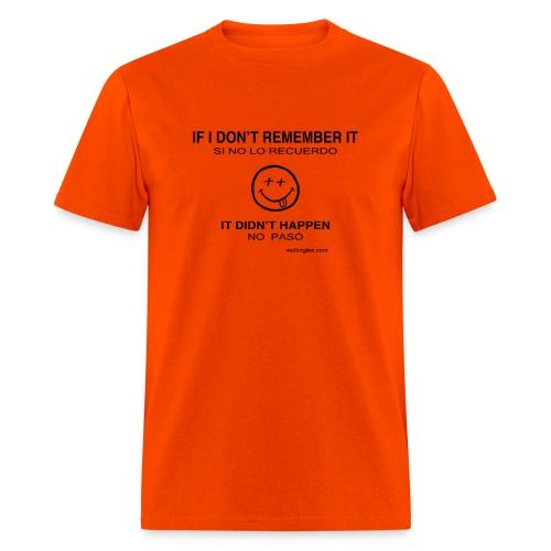 Si no lo recuerdo, no pasó - letras negras - Men's T-Shirt