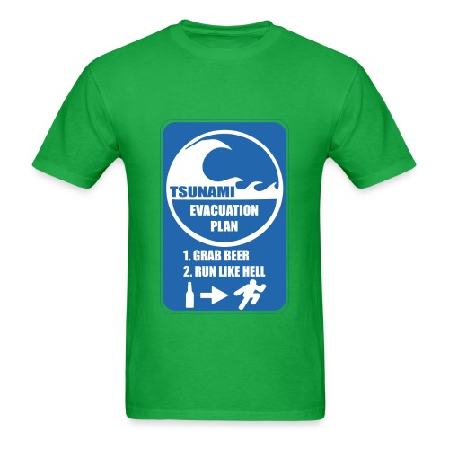 Tsunami evacuation plan, grab beer, run like hell - Men's T-Shirt