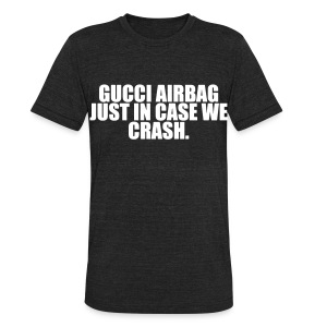 GG Airbag just in case we crash - Unisex Tri-Blend T-Shirt by American Apparel