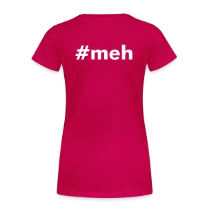 #meh womens tshirt - back - Women's Premium T-Shirt