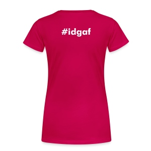 #idgaf womens tshirt - back - Women's Premium T-Shirt