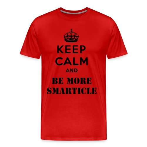Keep Calm And Be More Smarticle Men's T-Shirt  - Men's Premium T-Shirt