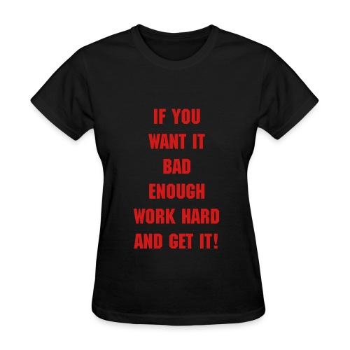 Work Hard Ladies T-Shirt - Women's T-Shirt