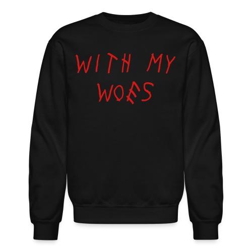 With My Woes Crewneck sweatshirt - Crewneck Sweatshirt