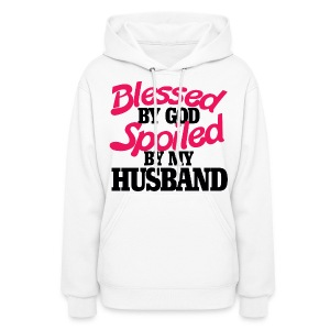 Blessed by GOD spoiled by my husband - Women's Hoodie