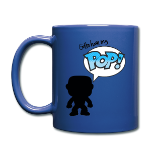 Gotta Have My Pops - Full Color Mug