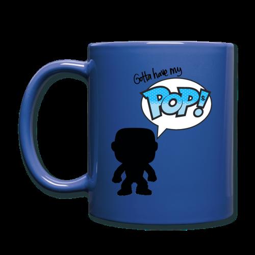 Gotta Have My Pops - Full Color Mug