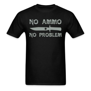 No Ammo No Problem - Men's T-Shirt