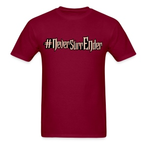 #NeverSurrEnder - Men's T-Shirt