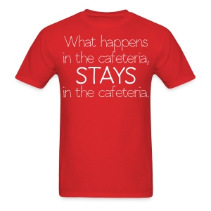 What happens in cafeteria mens dark - Men's T-Shirt