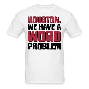 Houston Word Problem Mens light - Men's T-Shirt