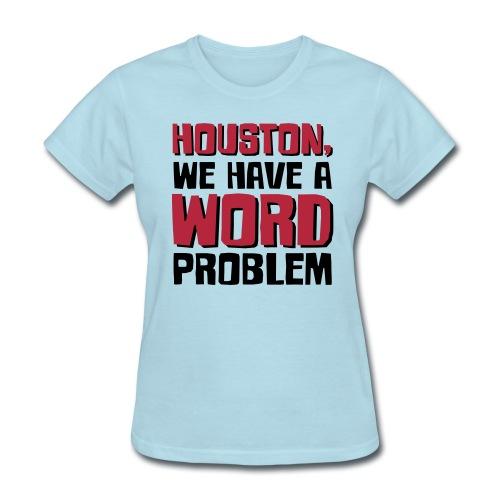 Houston Word Problem Womens light - Women's T-Shirt