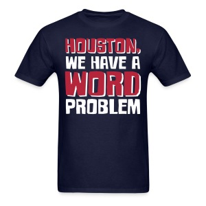 Houston Word Problem Mens dark - Men's T-Shirt