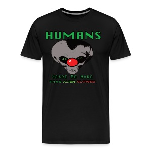 Alien Clown Men's Humans Are Scary t-shirt - Men's Premium T-Shirt