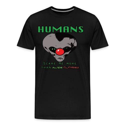 Alien Clown Men's Humans Are Scary t-shirt - Men's Premium T-Shirt