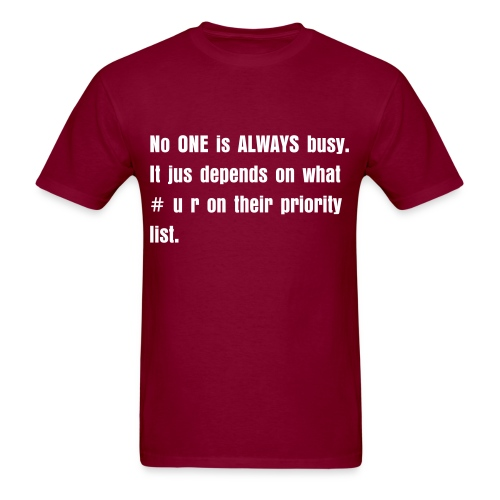 No one is busy - Men's T-Shirt