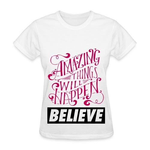 Believe Shirt - Women's T-Shirt