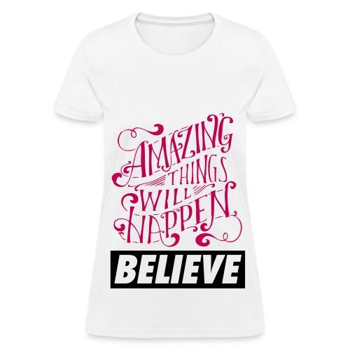 Believe Shirt - Women's T-Shirt