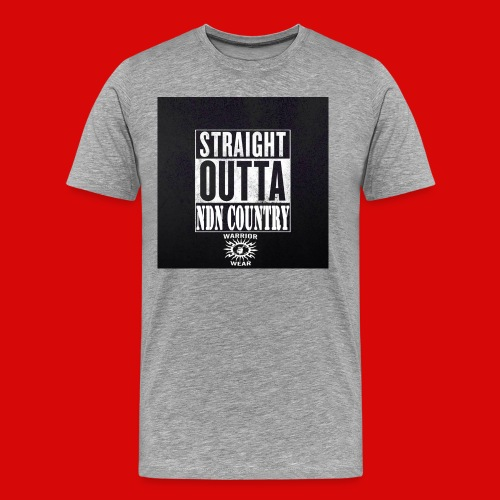 Men's Staight Outta NDN County - Men's Premium T-Shirt