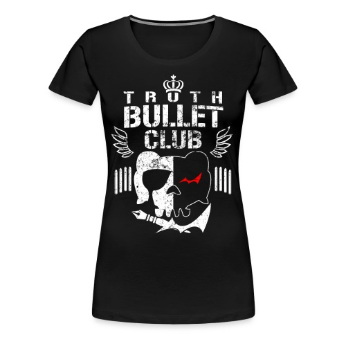 Danganwrestling - Truth Bullet Club, Women's Shirt - Women's Premium T-Shirt