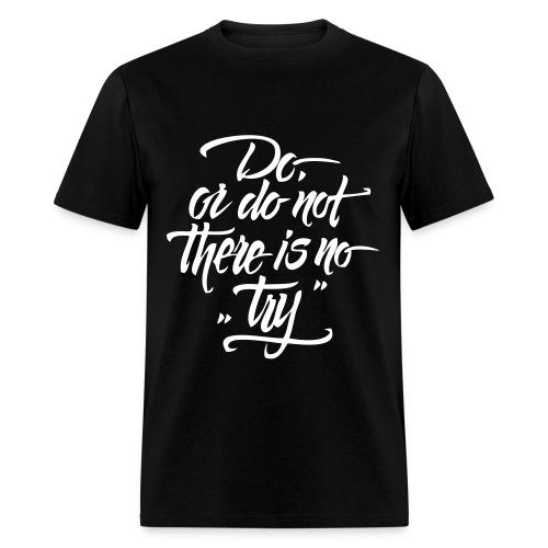 Do or Do Not Shirt - Men's T-Shirt