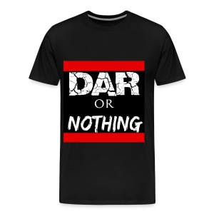 #DARorNothing Tee - Men's Premium T-Shirt