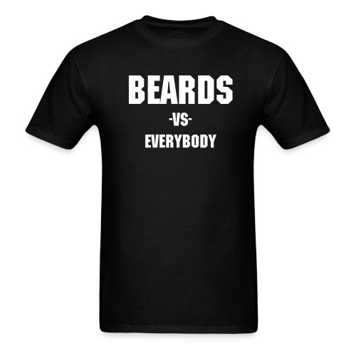 Beards -VS- Everybody - Men's T-Shirt