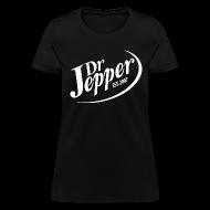 T-Shirts ~ Women's T-Shirt ~ Dr Jepper (Girls)