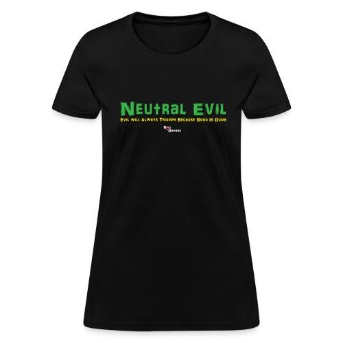 Neutral Evil Alignment Ladies' Tee - Women's T-Shirt