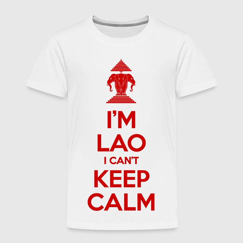 I'm Lao I Can't Keep Calm Baby & Toddler Shirts - Toddler Premium T-Shirt