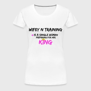 Wifey N Training - Women's Premium T-Shirt